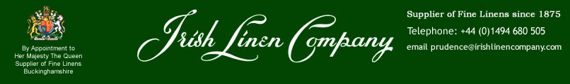 Irish Linen Company - Suppliers of Fine Linens since 1875